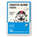 Chaotis Blubb meint ...