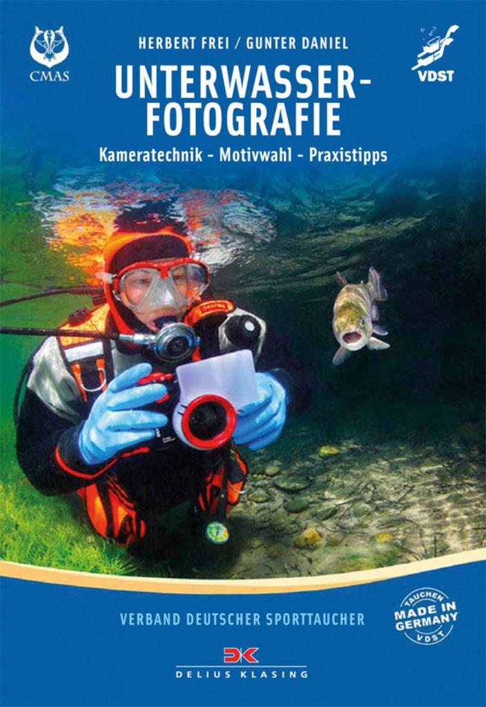 Unterwasserfotografie - Kameratechnik, Motivwahl, Praxistipps
